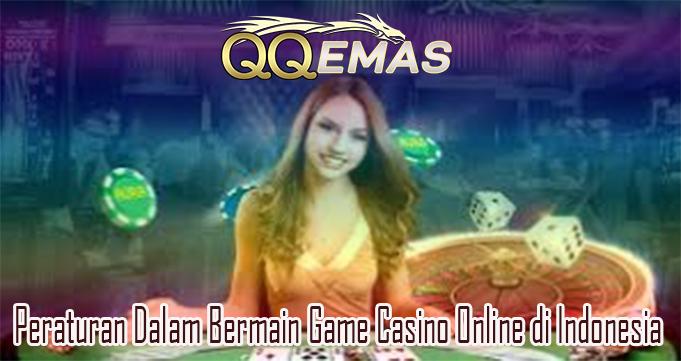 Peraturan Dalam Bermain Game Casino Online di Indonesia